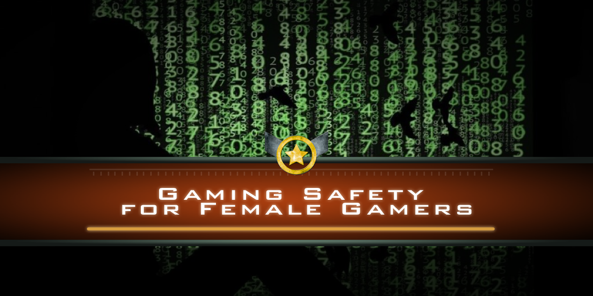 Gaming Safety for Female Gamers