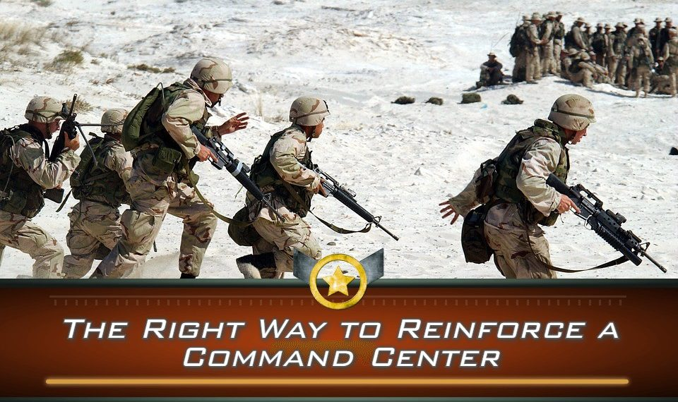 The Right Way to Reinforce a Command Center
