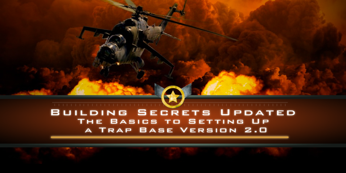 Building Secrets Updated – The Basics to Setting Up a Trap Base Version 2.0