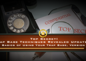 Top Secret! Trap Base Techniques Revealed Updated! The Basics of Using Your Trap Base, Version 2.0