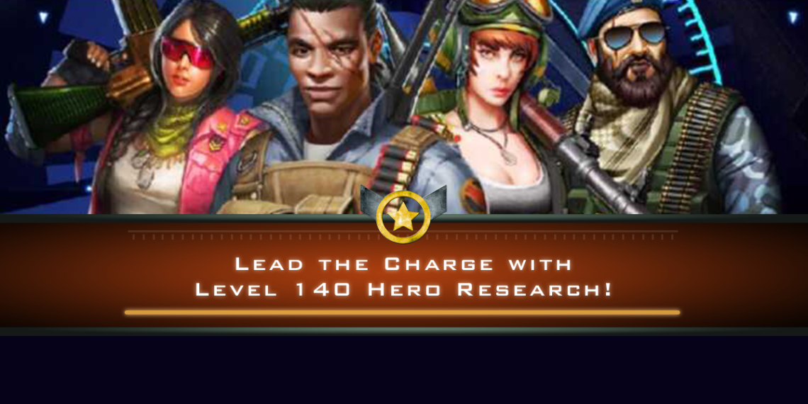 Lead the Charge with Level 140 Hero Research!