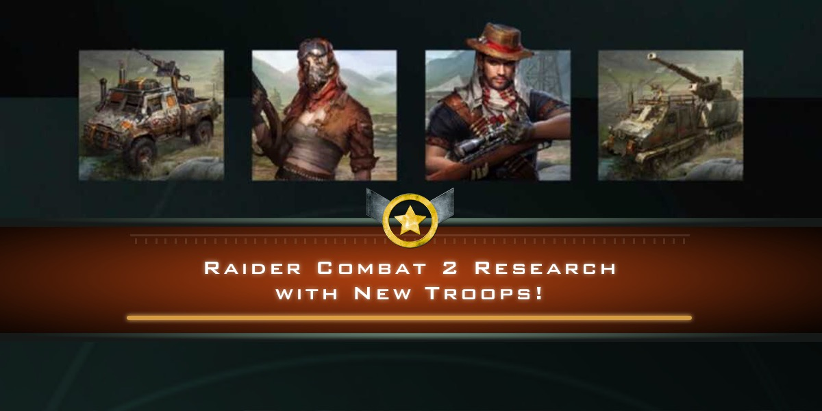 Raider Combat 2 Research with New Troops!